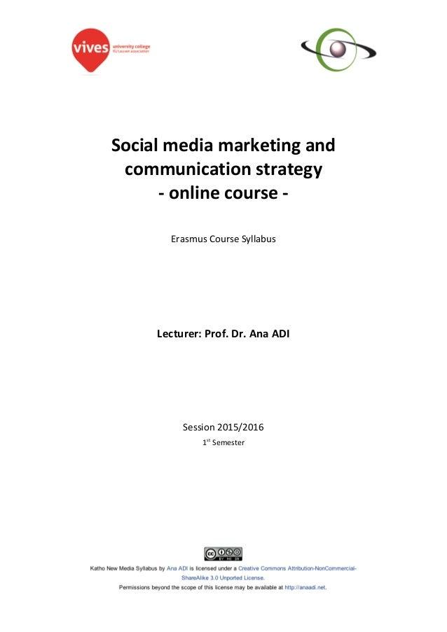 Socialmediamarketingand communicationstrategy -onlinecourse-   ErasmusCourseSyllabus         Lectu...