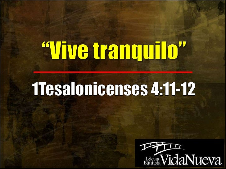 """Vive tranquilo""<br />1Tesalonicenses 4:11-12<br />"