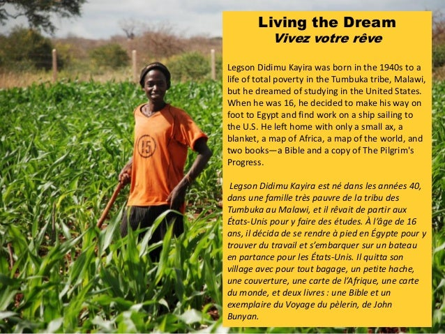 Living the Dream Vivez votre rêve Legson Didimu Kayira was born in the 1940s to a life of total poverty in the Tumbuka tri...