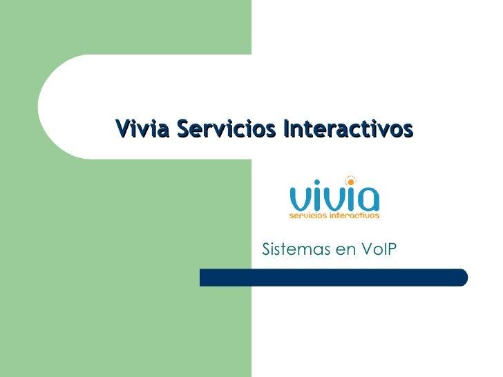 Vivia Servicios Interactivos Sistemas en VoIP