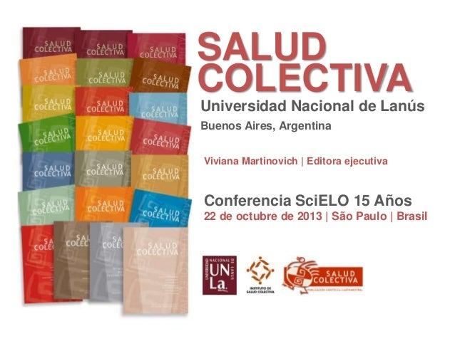 SALUD COLECTIVA Universidad Nacional de Lanús Buenos Aires, Argentina Viviana Martinovich   Editora ejecutiva  Conferencia...