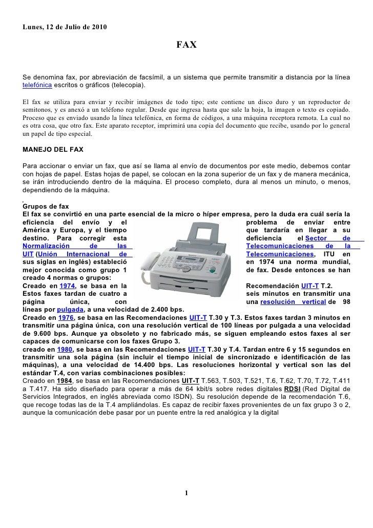 Lunes, 12 de Julio de 2010                                                         FAX   Se denomina fax, por abreviación ...