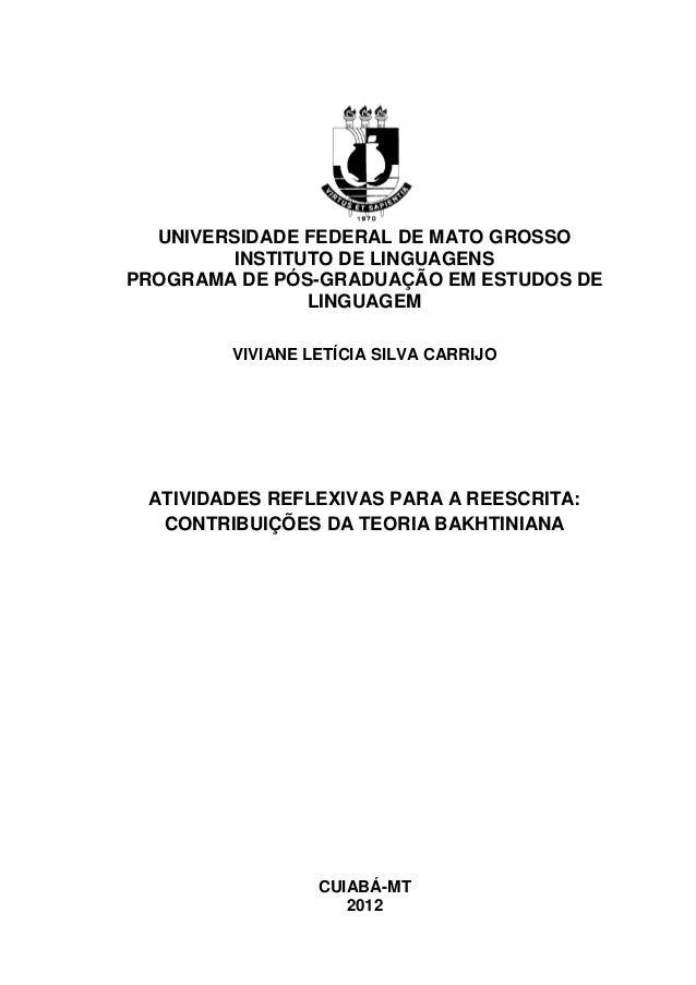 UNIVERSIDADE FEDERAL DE MATO GROSSO INSTITUTO DE LINGUAGENS PROGRAMA DE PÓS-GRADUAÇÃO EM ESTUDOS DE LINGUAGEM VIVIANE LETÍ...