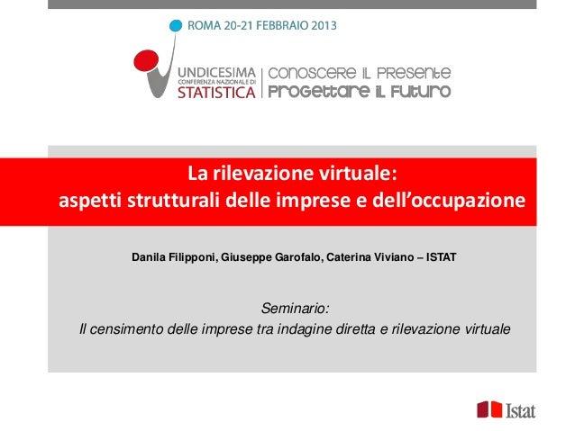 La rilevazione virtuale:aspetti strutturali delle imprese e dell'occupazione          Danila Filipponi, Giuseppe Garofalo,...
