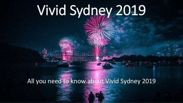 Vivid Sydney 2019 All you need to know about Vivid Sydney 2019