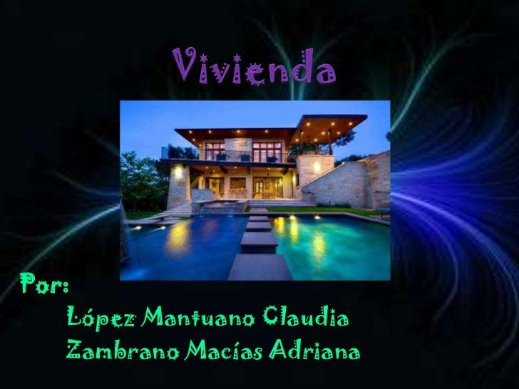 Por:   López Mantuano Claudia   Zambrano Macías Adriana
