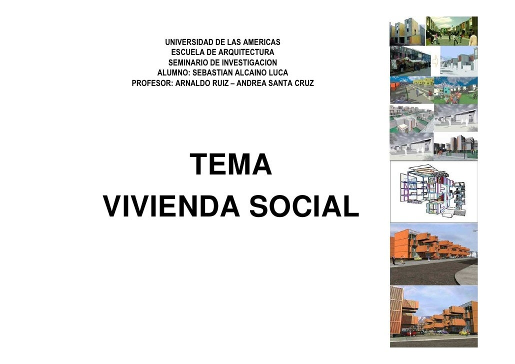 UNIVERSIDAD DE LAS AMERICAS           ESCUELA DE ARQUITECTURA          SEMINARIO DE INVESTIGACION       ALUMNO: SEBASTIAN ...