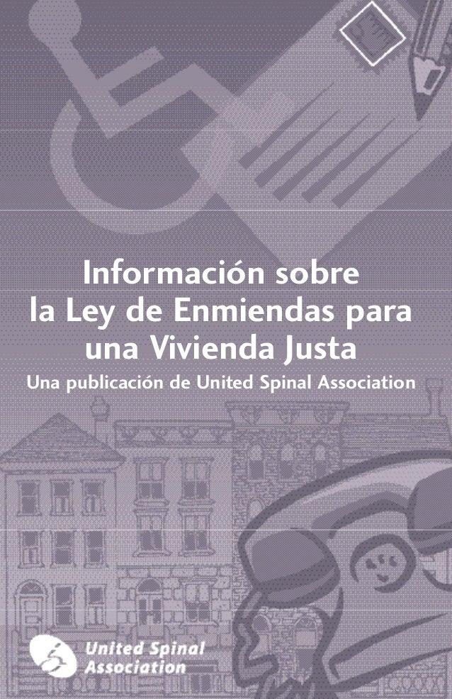 Una publicación de United Spinal Association Información sobre la Ley de Enmiendas para una Vivienda Justa