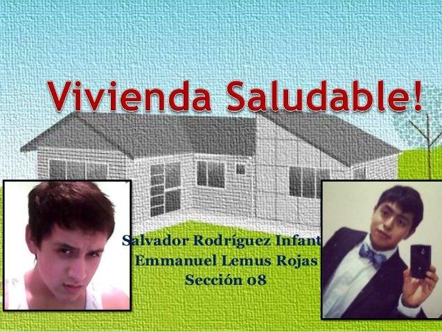 Salvador Rodríguez Infante Emmanuel Lemus Rojas Sección 08