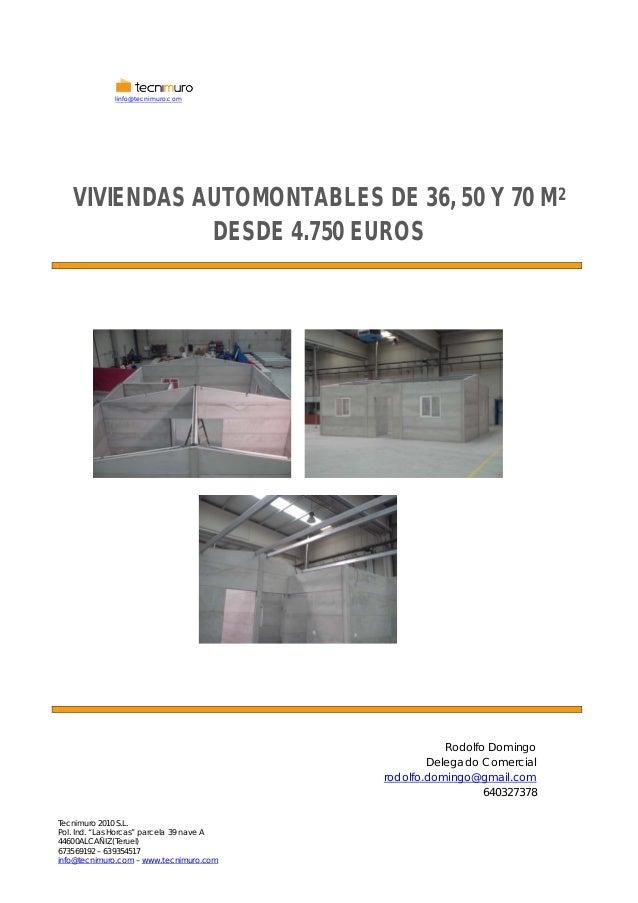 "Tecnimuro 2010 S.L. Pol. Ind. ""Las Horcas"" parcela 39 nave A 44600ALCAÑIZ (Teruel) 673569192 – 639354517 info@tecnimuro.co..."