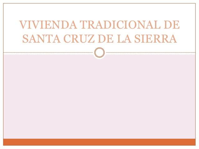 VIVIENDA TRADICIONAL DE SANTA CRUZ DE LA SIERRA