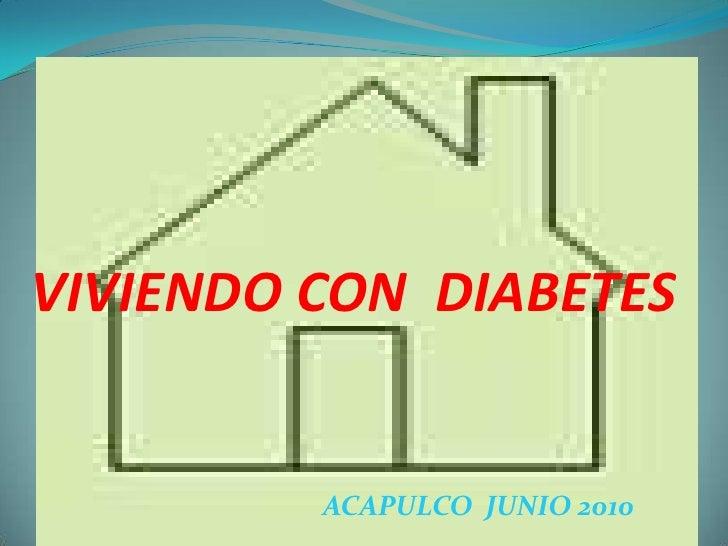 VIVIENDO CON  DIABETES<br />ACAPULCO  JUNIO 2010<br />