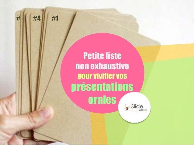 #4# #1 Petite liste non exhaustive pour vivifier vos présentations orales