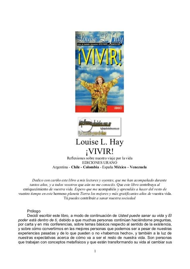 Louise L. Hay ¡VIVIR! Reflexiones sobre nuestro viaje por la vida EDICIONES URANO Argentina - Chile - Colombia - España Mé...