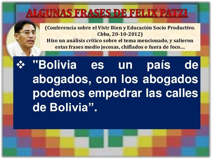 (Conferencia sobre el Vivir Bien y Educación Socio Productivo.                                    Cbba, 20-10-2012)       ...
