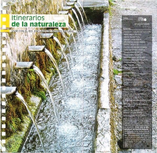 Itinerarios de la naturaleza - Carretera Nacional Carretera autonómica - Carretera comarcal ==== Carretera local = Pista, ...
