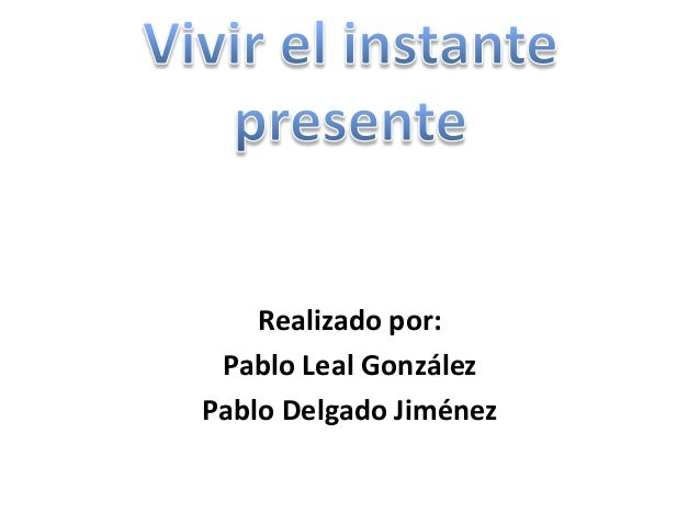 Realizado por: Pablo Leal González Pablo Delgado Jiménez