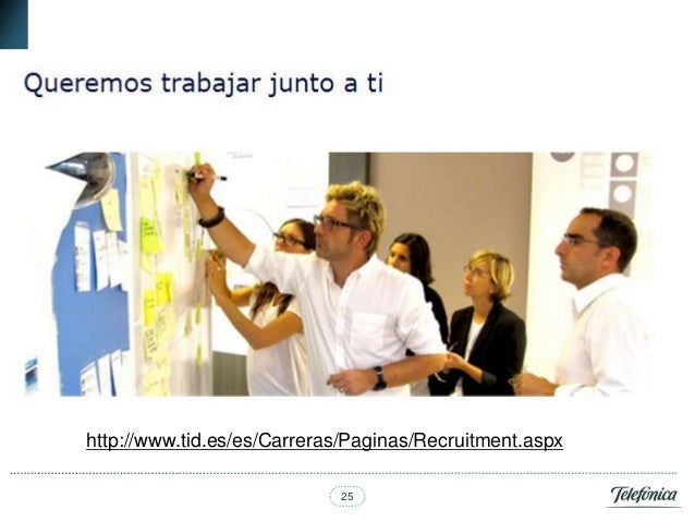 http://www.tid.es/es/Carreras/Paginas/Recruitment.aspx                            25