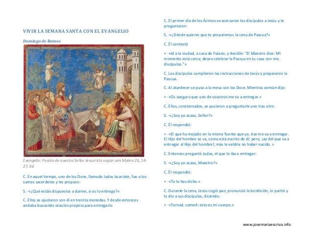 www.josemariaescriva.info VIVIR LA SEMANA SANTA CON EL EVANGELIO Domingo de Ramos Evangelio: Pasión de nuestro Señor Jesuc...