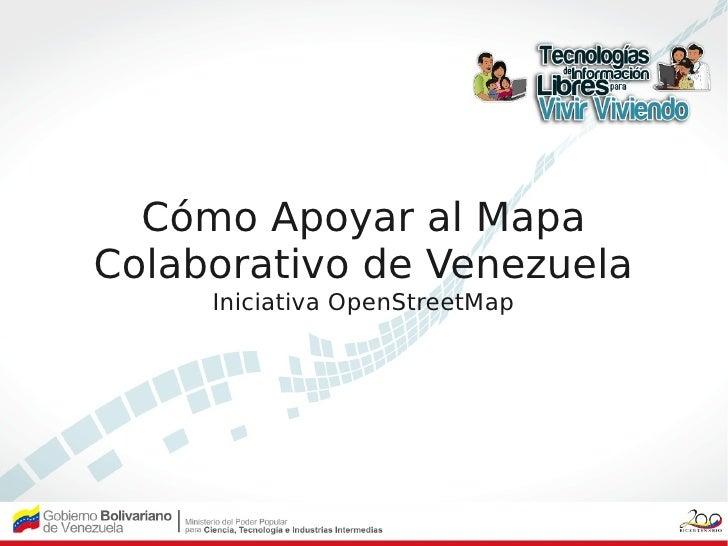 Cómo Apoyar al MapaColaborativo de Venezuela     Iniciativa OpenStreetMap