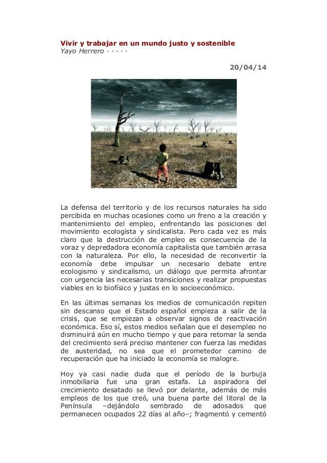 Vivir y trabajar en un mundo justo y sostenible Yayo Herrero · · · · · 20/04/14 La defensa del territorio y de los recurso...