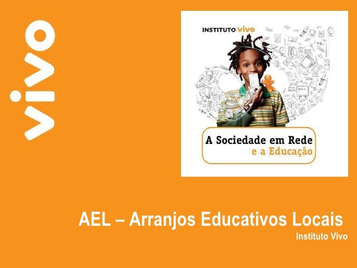 AEL – Arranjos Educativos Locais  Instituto Vivo