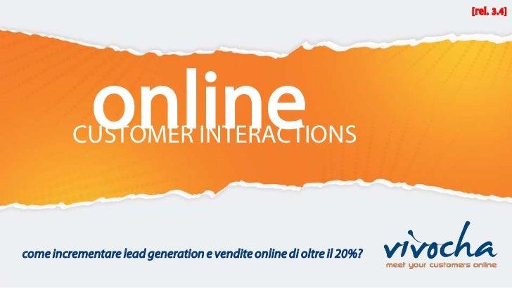 [rel. 3.1]             online         CUSTOMER INTERACTIONScome incrementare lead generation e vendite online di oltre il ...
