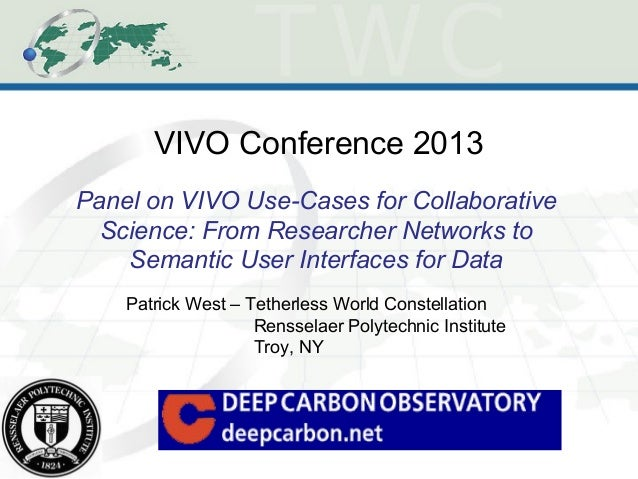 VIVO Conference 2013 Panel on VIVO Use-Cases for Collaborative Science: From Researcher Networks to Semantic User Interfac...