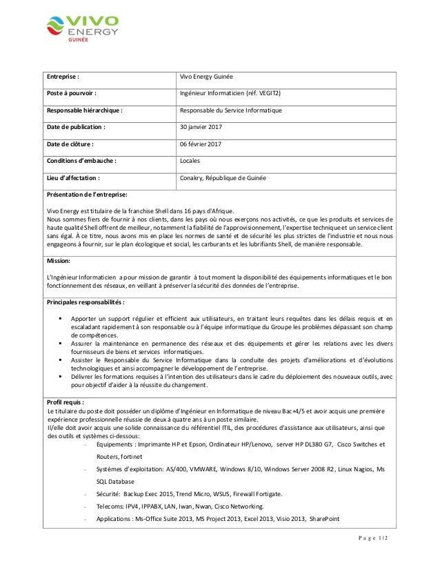 P a g e 1 | 2 Entreprise : Vivo Energy Guinée Poste à pourvoir : Ingénieur Informaticien (réf. VEGIT2) Responsable hiérarc...