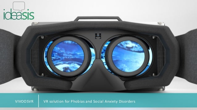 VR solution for Phobias and Social Anxiety DisordersVIVOOSVR