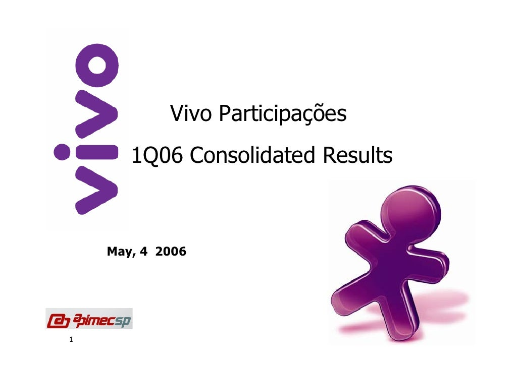 Vivo Participações        1Q06 Consolidated Results        May, 4 2006     1