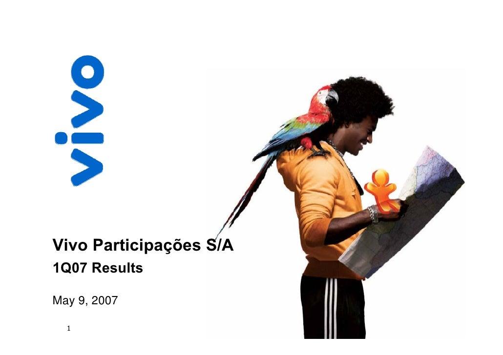 Vivo Participações S/A 1Q07 Results  May 9, 2007    1
