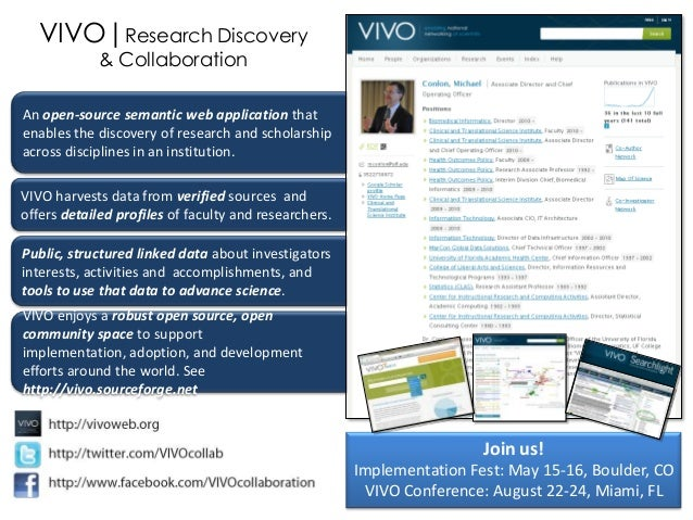 VIVO|Research Discovery             & CollaborationAn open-source semantic web application thatenables the discovery of re...