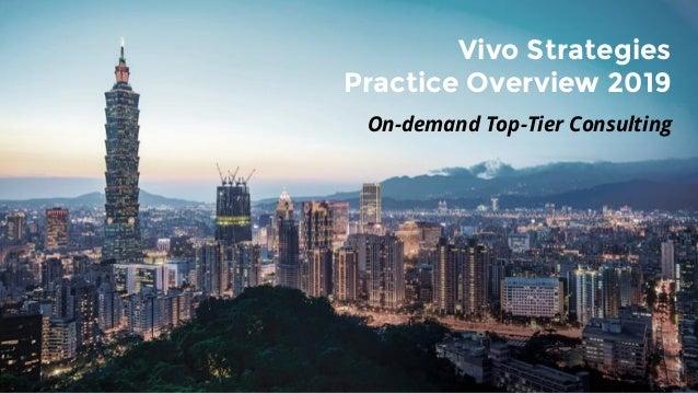 Vivo Strategies Practice Overview 2019 On-demand Top-Tier Consulting