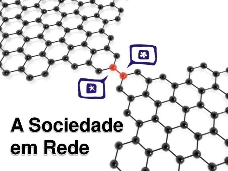 A Sociedadeem Rede