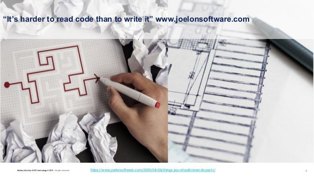 """#LaDuckConf by OCTO Technology © 2019 - All rights reserved 5 """"It's harder to read code than to write it"""" www.joelonsoftwa..."""