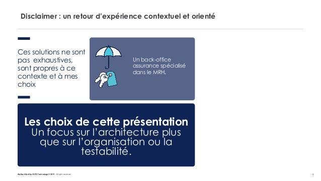 #LaDuckConf by OCTO Technology © 2019 - All rights reserved 9 Disclaimer : un retour d'expérience contextuel et orienté Ce...