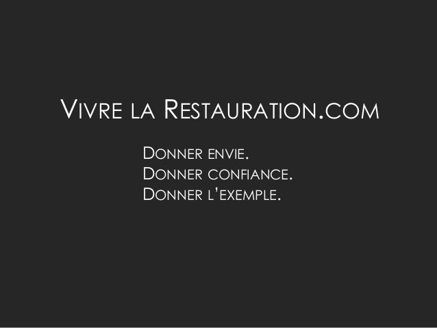 VIVRE LA RESTAURATION.COM DONNER ENVIE. DONNER CONFIANCE. DONNER L'EXEMPLE.