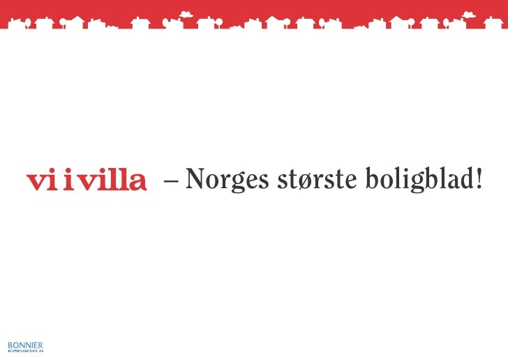 – Norges største boligblad!