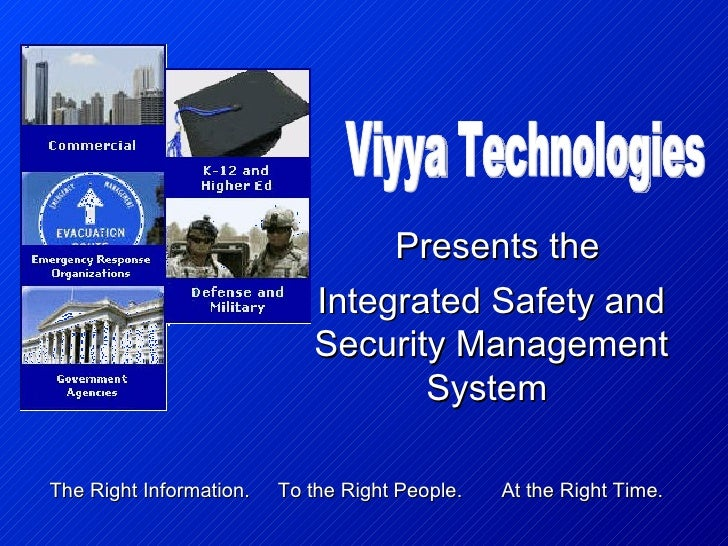 Integrated Safety and Security Management System   Viyya Technologies The Right Information.  To the Right People.  At the...