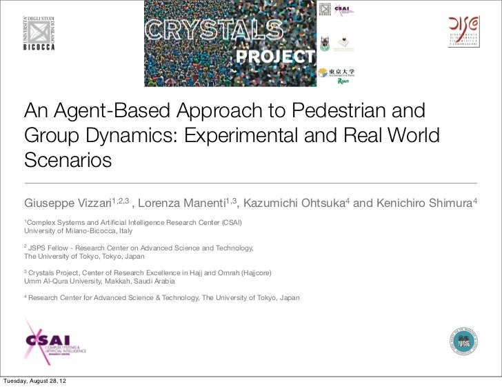 An Agent-Based Approach to Pedestrian and       Group Dynamics: Experimental and Real World       Scenarios       Giuseppe...
