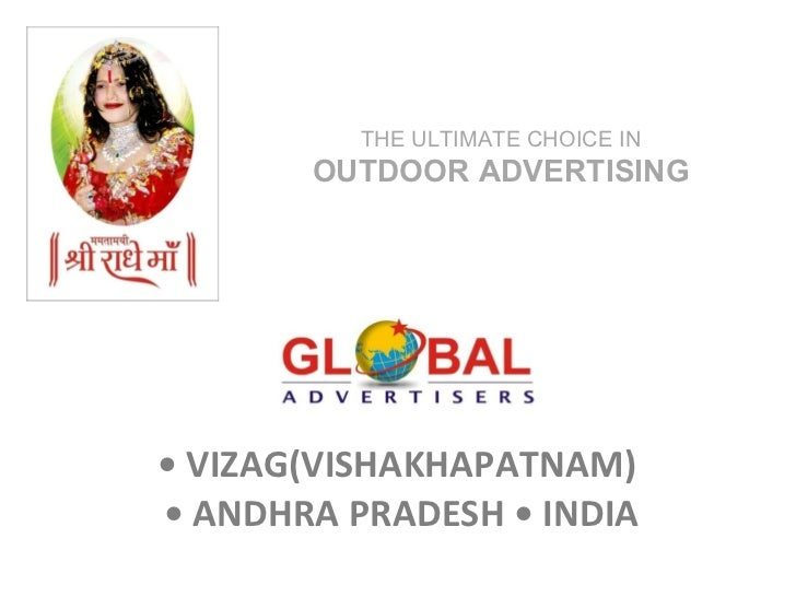 •  VIZAG(VISHAKHAPATNAM)  • ANDHRA PRADESH • INDIA THE ULTIMATE CHOICE IN  OUTDOOR ADVERTISING