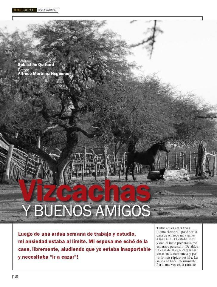 EL PATO - JUL. 183   PESCA VARIADA   Textos:   Sebastián Quittard   Fotos:   Alfredo Martínez Nogueras      Vizcachas     ...