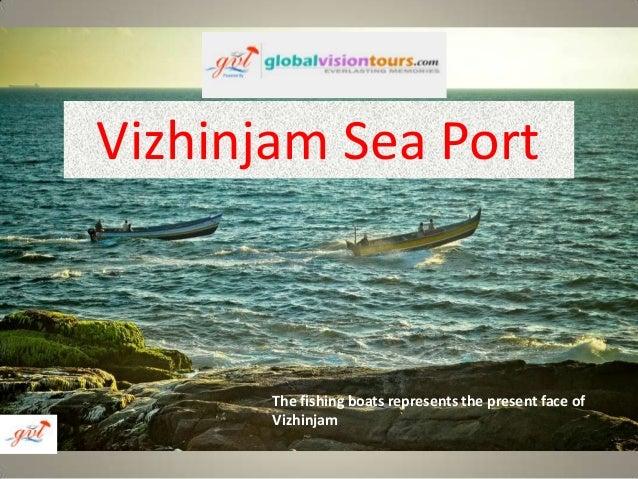 Vizhinjam Sea Port  The fishing boats represents the present face of Vizhinjam