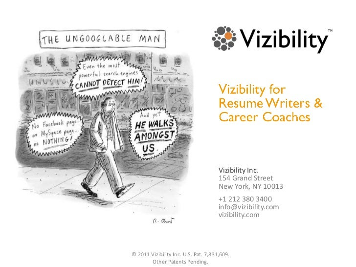 Vizibility for <br />Resume Writers & Career Coaches<br />Vizibility Inc.<br />154 Grand Street<br />New York, NY 10013<br...
