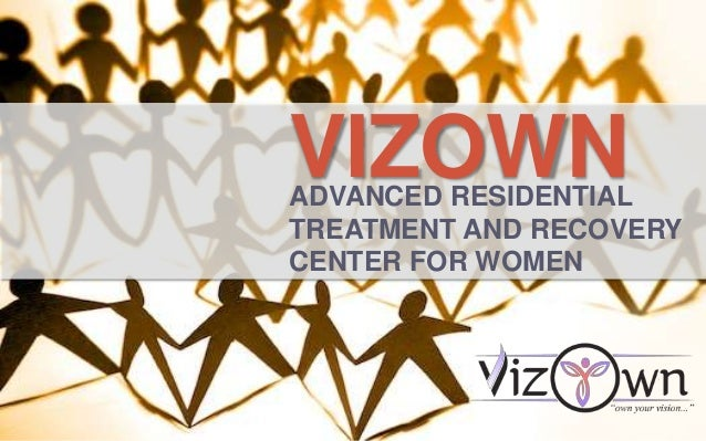 VIZOWNADVANCED RESIDENTIAL TREATMENT AND RECOVERY CENTER FOR WOMEN
