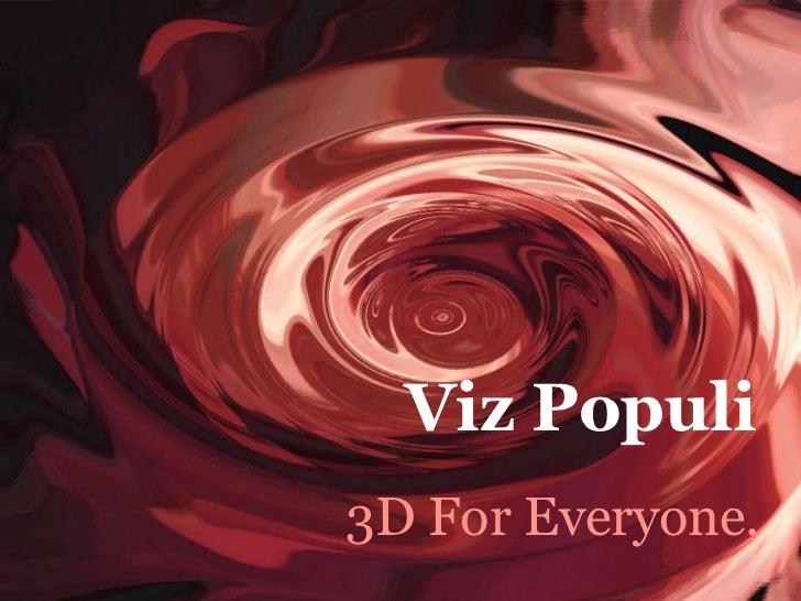 Viz Populi<br />3D For Everyone.<br />