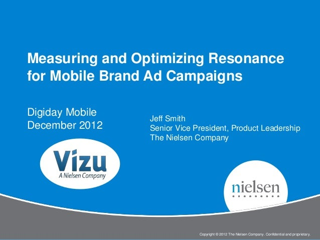 Measuring and Optimizing Resonancefor Mobile Brand Ad CampaignsDigiday Mobile                              Jeff SmithDecem...