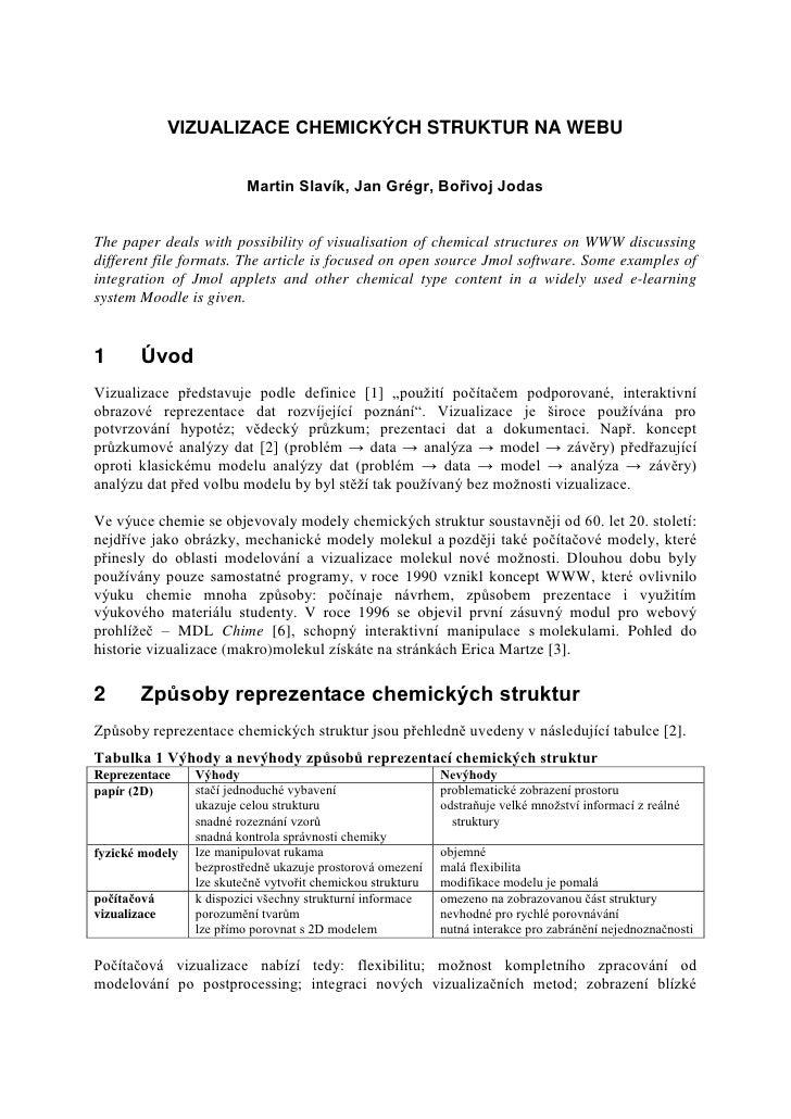 VIZUALIZACE CHEMICKÝCH STRUKTUR NA WEBU                             Martin Slavík, Jan Grégr, Bořivoj Jodas   The paper de...