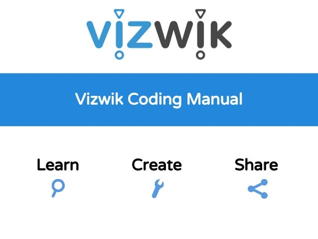 Vizwik Coding Manual Learn Create Share